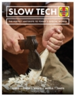 Slow Tech : The perfect antidote to today's digital world - Book