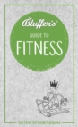 Bluffer's Guide to Fitness : Instant Wit and Wisdom - Book