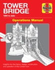 Tower Bridge London Operations Manual : (1894 to date) - Book