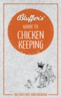 Bluffer's Guide to Chicken Keeping : Instant wit and wisdom - Book