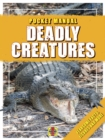Deadly Creatures : Pocket Manual - Book