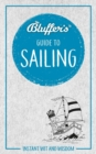 Bluffer's Guide to Sailing : Instant wit and wisdom - Book