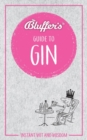 Bluffer's Guide to Gin : Instant wit and wisdom - Book