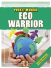 Eco Warrior : Understand, Persuade, Change, Campaign, Act! - Book