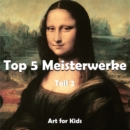 Top 5 Meisterwerke vol 2 : Art for Kids - eBook
