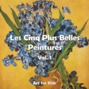 Les Cinq Plus Belle Peintures vol 1 : Art for Kids - eBook