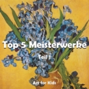 Top 5 Meisterwerke vol 1 : Art for Kids - eBook