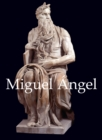 Miguel Angel : Great Masters - eBook