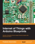 Internet of Things with Arduino Blueprints - eBook