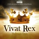 Vivat Rex: Volume One (Dramatisation) : Landmark drama from the BBC Radio Archive - eAudiobook