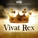 Vivat Rex: Volume One (Dramatisation) : Landmark drama from the BBC Radio Archive - Book
