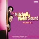 That Mitchell and Webb Sound: Series 5 : The BBC Radio 4 comedy sketch show - eAudiobook