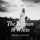 The Woman in White : BBC Radio 4 full-cast dramatisation - Book
