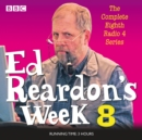 Ed Reardon's Week: Series 8 : Six episodes of the BBC Radio 4 sitcom - eAudiobook