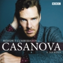 Benedict Cumberbatch reads Ian Kelly's Casanova : A BBC Radio 4 reading - Book