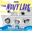 The Navy Lark: Collected Series 10 : 18 Episodes of the classic BBC Radio 4 sitcom - eAudiobook