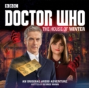 Doctor Who: The House of Winter : A 12th Doctor Audio Original - Book