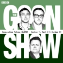 The Goon Show Compendium: Volume 11 (Series 9, Pt 2 & Series 10) : Twenty episodes of the classic BBC radio comedy series - eAudiobook