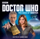 Doctor Who: the Gods of Winter : A 12th Doctor Audio Original - Book