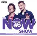 The Now Show: Series 46 : Six episodes of the BBC Radio 4 topical comedy - eAudiobook