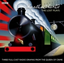 Agatha Christie: The Lost Plays : Three BBC radio full-cast dramas: Butter in a Lordly Dish, Murder in the Mews & Personal Call - eAudiobook