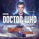 Doctor Who: Big Bang Generation : A 12th Doctor novel - eAudiobook