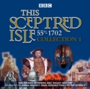 This Sceptred Isle: Collection 1: 55BC - 1702 : The Classic BBC Radio History - Book