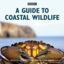 A Guide to Coastal Wildlife : The BBC Radio 4 series - eAudiobook