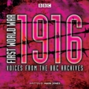 First World War: 1916 : Voices from the BBC Archive - eAudiobook