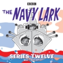 The Navy Lark: Collected Series 12 : Classic Comedy from the BBC Radio Archive - eAudiobook