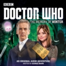 Doctor Who: The Memory of Winter : A 12th Doctor Audio Original - Book
