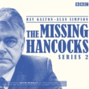 The Missing Hancocks Series 2 : Five new recordings of classic 'lost' scripts - Book
