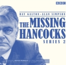 The Missing Hancocks Series 2 : Five new recordings of classic 'lost' scripts - eAudiobook