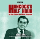 Hancock's Half Hour: Series 5 : 20 episodes of the classic BBC Radio comedy series - eAudiobook