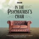 In the Psychiatrist's Chair : The renowned BBC Radio 4 interview series - eAudiobook