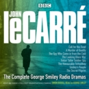 The Complete George Smiley Radio Dramas : BBC Radio 4 full-cast dramatization - eAudiobook