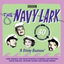 The Navy Lark: Volume 30 - A Sticky Business : Classic BBC Radio Comedy - Book