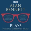 Alan Bennett: Plays : BBC Radio dramatisations - eAudiobook
