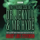The Strange Case of Dr Jekyll & Mr Hyde : BBC Radio 4 Full-Cast Dramatisation - Book