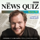 The News Quiz: Series 90 : Nine episodes of the BBC Radio 4 topical comedy panel show - eAudiobook