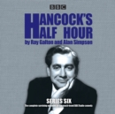 Hancock's Half Hour: Series 6 : 19 episodes of the classic BBC Radio comedy series - eAudiobook