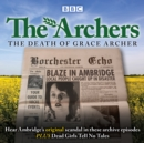 The Archers: The Death of Grace Archer : BBC Radio 4 full-cast dramatisation - Book
