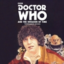 Doctor Who and the Invasion of Time : A 4th Doctor Novelisation - Book