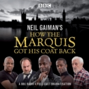 Neil Gaiman's How the Marquis Got His Coat Back : BBC Radio 4 full-cast dramatisation - Book