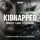 Kidnapped : BBC Radio 4 full-cast dramatisation - eAudiobook