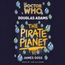 Doctor Who: The Pirate Planet : 4th Doctor Novelisation - eAudiobook