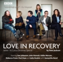 Love in Recovery: Series 1 & 2 : The BBC Radio 4 comedy drama - Book