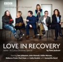 Love in Recovery: Series 1 & 2 : The BBC Radio 4 comedy drama - eAudiobook