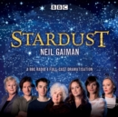 Stardust : BBC Radio 4 Full-Cast Dramatisation - Book