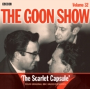 The Goon Show: Volume 32 : Four episodes of the classic BBC radio comedy - eAudiobook